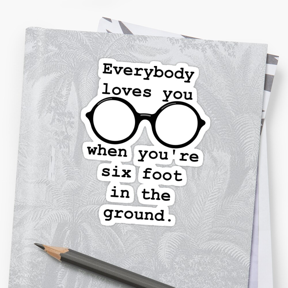 John Lennon Quote Everybody Loves You Stickers By Getitgiftit