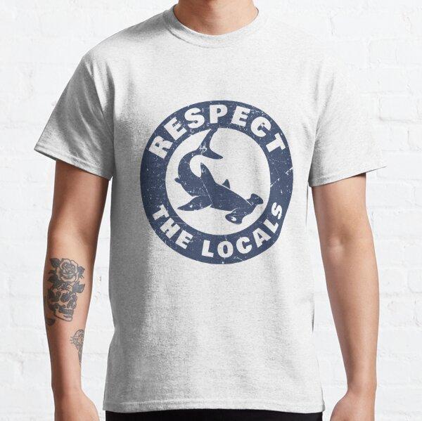 Respect The Locals Hammerhead Shark Classic T-Shirt