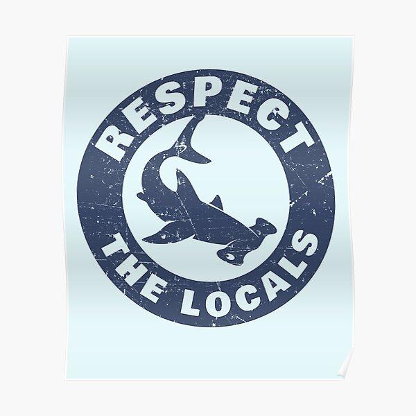 Respect The Locals Hammerhead Shark Poster