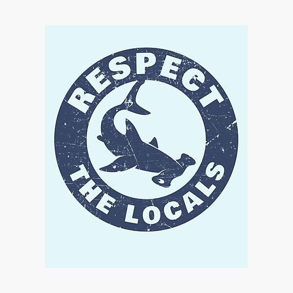 Respect The Locals Hammerhead Shark Photographic Print