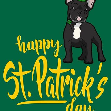 St Patricks Day French Bulldog by nameonshirt
