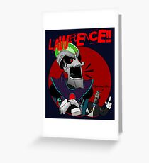 LAWRENCE!! Greeting Card