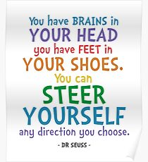 You Have Brains & Feet Quote - Dr Seuss Poster