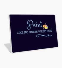 Artist's quote, Paint like no one is watching Laptop Skin