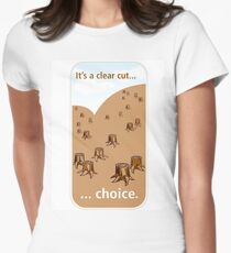 It's a clear cut... choice. Womens Fitted T-Shirt