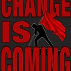 CHANGE IS COMING by Paparaw
