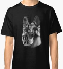 German Shepherd Quote, German Shepherd Text, German Shepherd Black and white Classic T-Shirt