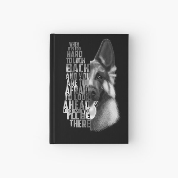 German Shepherd Quote, German Shepherd Text, German Shepherd Black and white Hardcover Journal