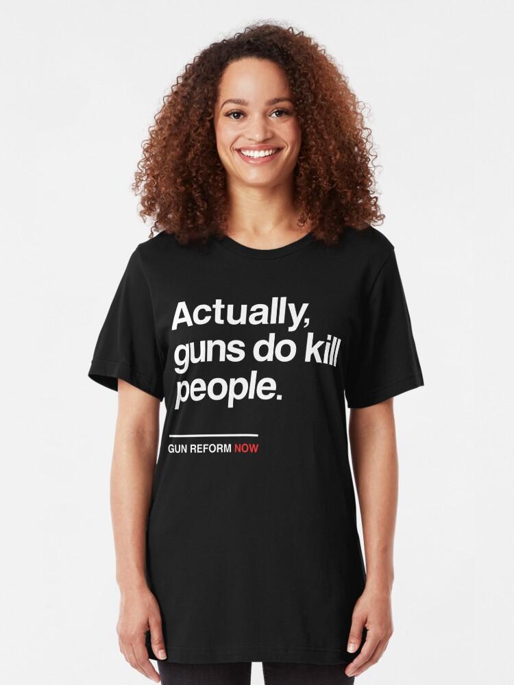 Alternative Ansicht von Wirklich Waffen töten Leute, Waffenkontrolle jetzt Slim Fit T-Shirt