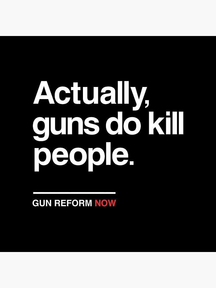 Wirklich Waffen töten Leute, Waffenkontrolle jetzt von BootsBoots