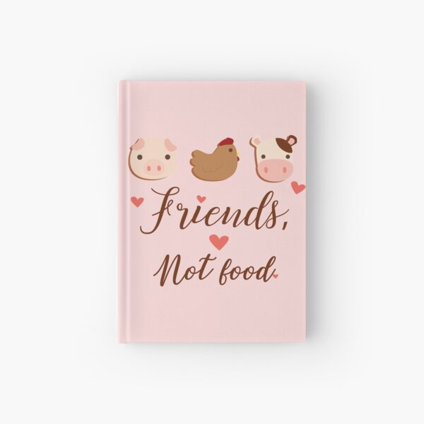 Friends, Not Food. Hardcover Journal