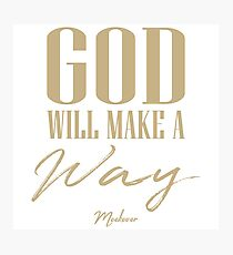 God will make a way Photographic Print