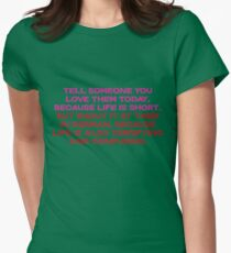 Tell someone you love them today, because life is short But shout it at them in german, because life is also terrifying and confusing Womens Fitted T-Shirt