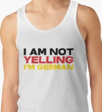 I am not yelling I'm German Tank Top