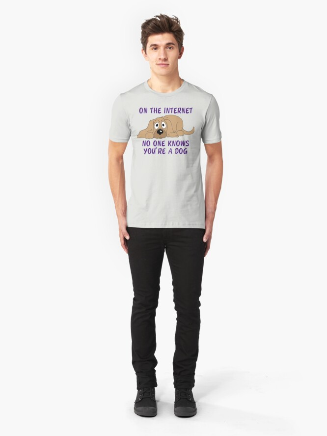 Alternate view of On the Internet No One Knows You're A Dog Slim Fit T-Shirt