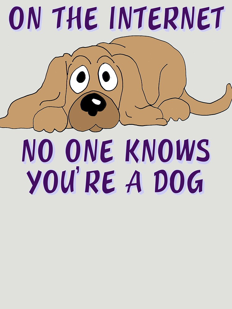 On the Internet No One Knows You're A Dog by Rightbrainwoman