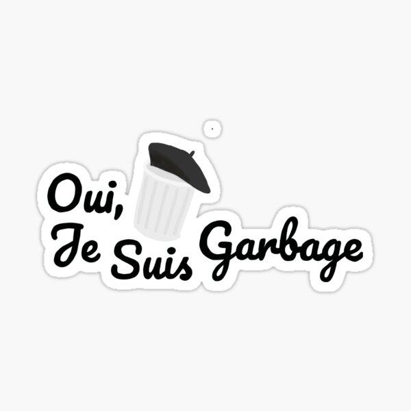 Crazy Ex Girlfriend Oui, Je Suis Garbage Sticker