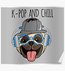 K-Pop And Chill Kawaii Dog Poster