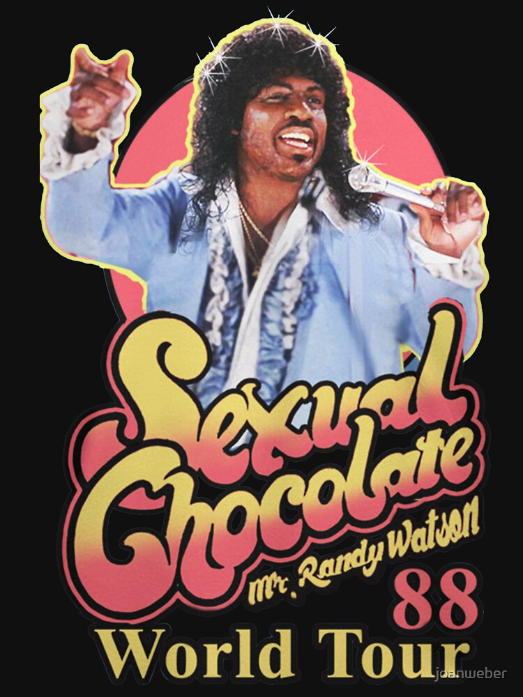Randy watson sexual chocolate greatest band ever