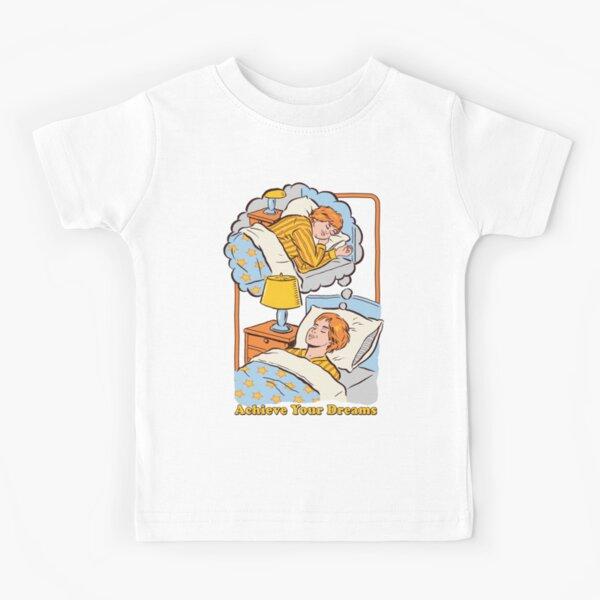 Achieve Your Dreams Kids T-Shirt