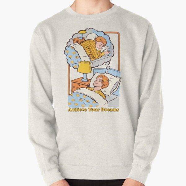 Achieve Your Dreams Pullover Sweatshirt