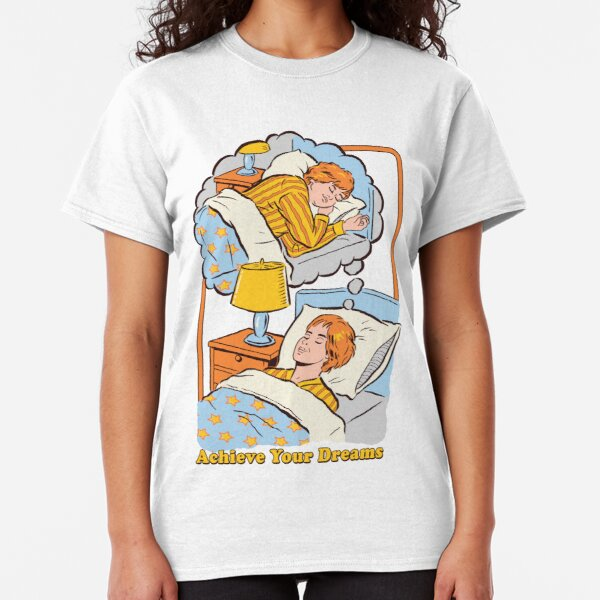 Achieve Your Dreams Classic T-Shirt