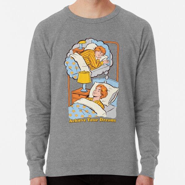 Achieve Your Dreams Lightweight Sweatshirt