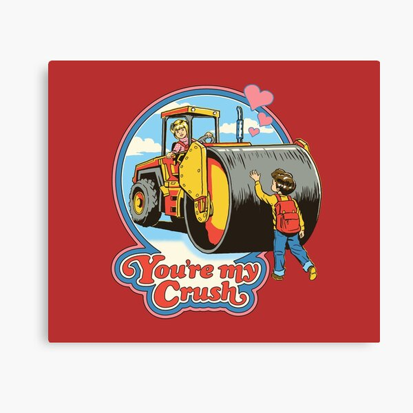 You're My Crush Canvas Print