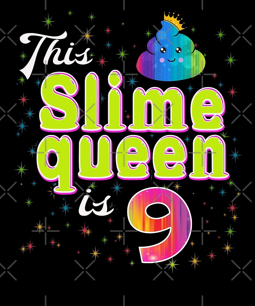 """This Slime Queen Is 9 Birthday Cute Girls 9th Bday Gift"