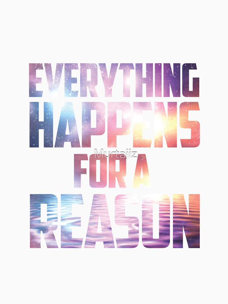 Everything Happens For A Reason Motivational Poster Motivational