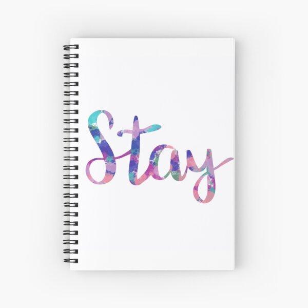 Stay Spiral Notebook