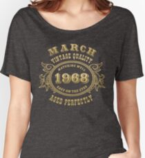Born in March 1968 - 50 Birthday Women's Relaxed Fit T-Shirt