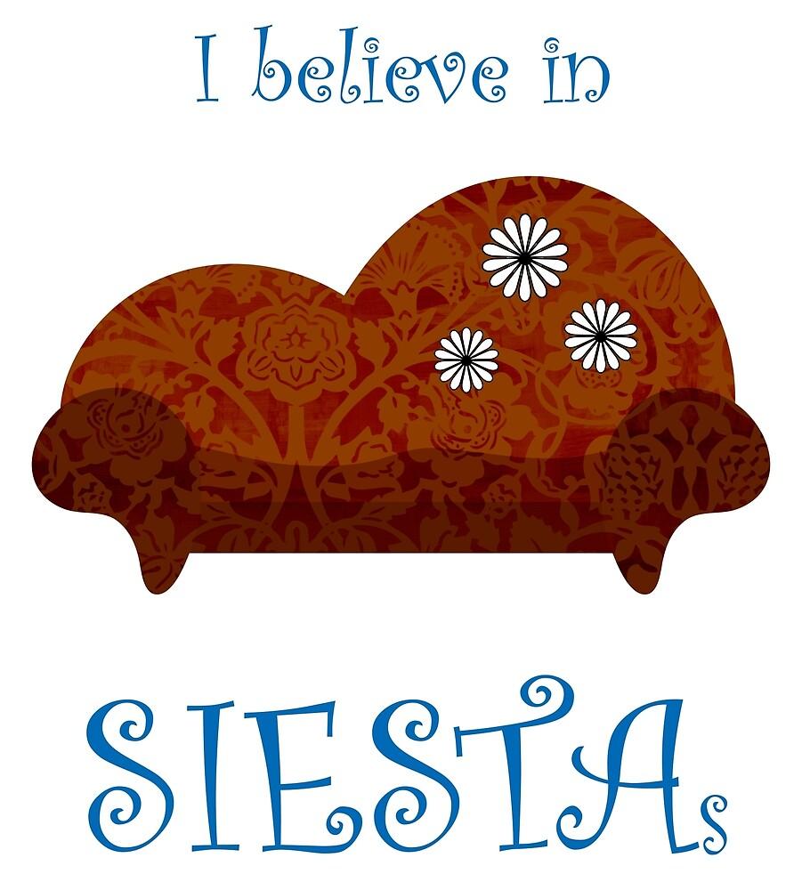 I Believe In Siestas by whimsydesign