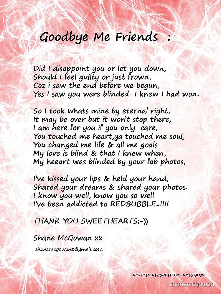 """GOODBYE MY FRIENDS.....GOODBYE...;-))))"" by shanemcgowan ..."