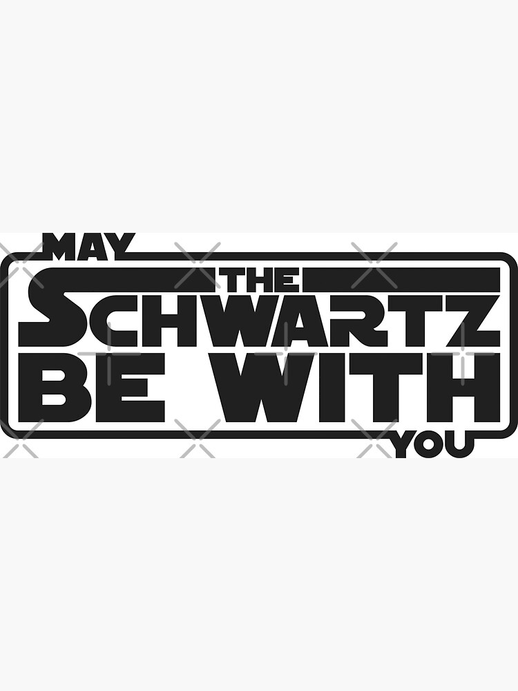 May The Schwartz Be With You by BlooMoo