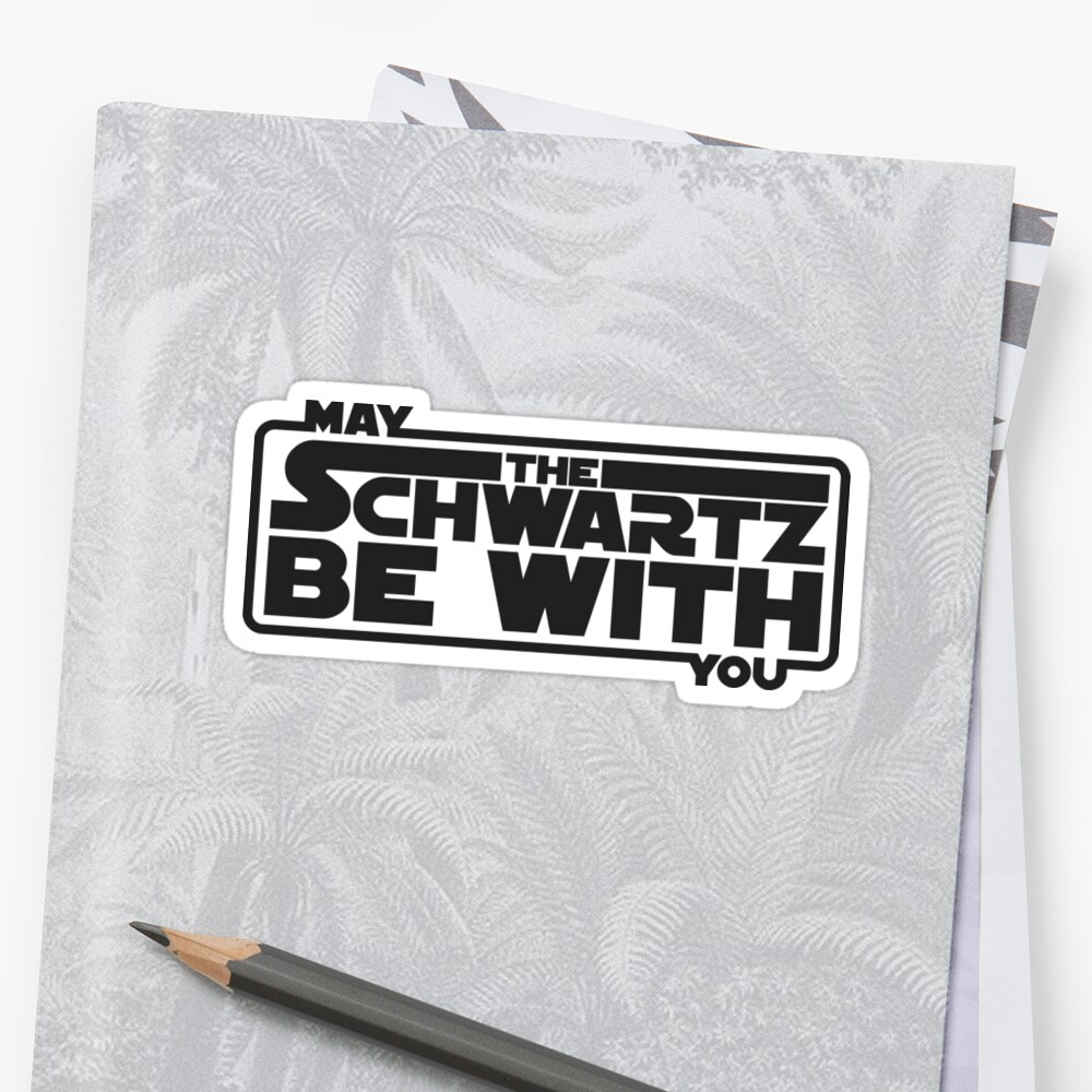 May The Schwartz Be With You Sticker Front