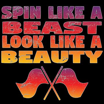 Color Guard Funny Design - Spin Like A Beast Look Like A Beauty by kudostees