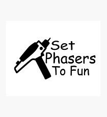 Phasers to Fun Photographic Print