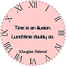 """Clock, pink, roman numerals with Douglas Adams quote """"Time is an illusion. Lunchtime doubly so."""" by MikeWhitcombe"""