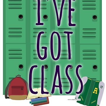 I Have Class Literal Class by mytshirtfort