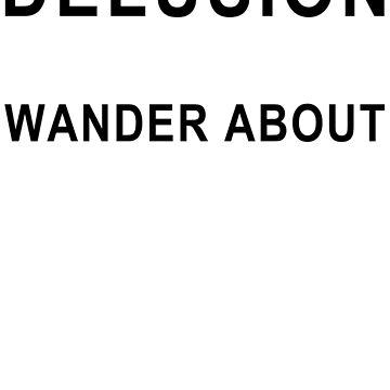 DELUSION | WANDER AOBUT by lyricallyinclin