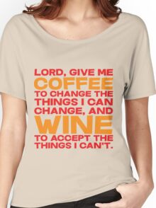Lord, Give me Coffee to change the things i can change, and wine to accept the things I can't. Women's Relaxed Fit T-Shirt