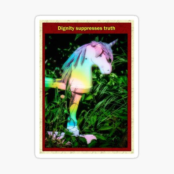 Dignity supresses truth Sticker