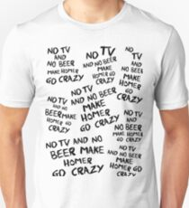 No Tv & No Beer Make Homer Something Something!  Unisex T-Shirt