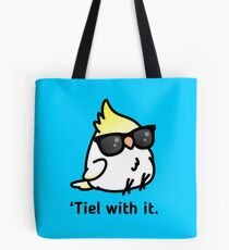 Tiel with it Tote Bag