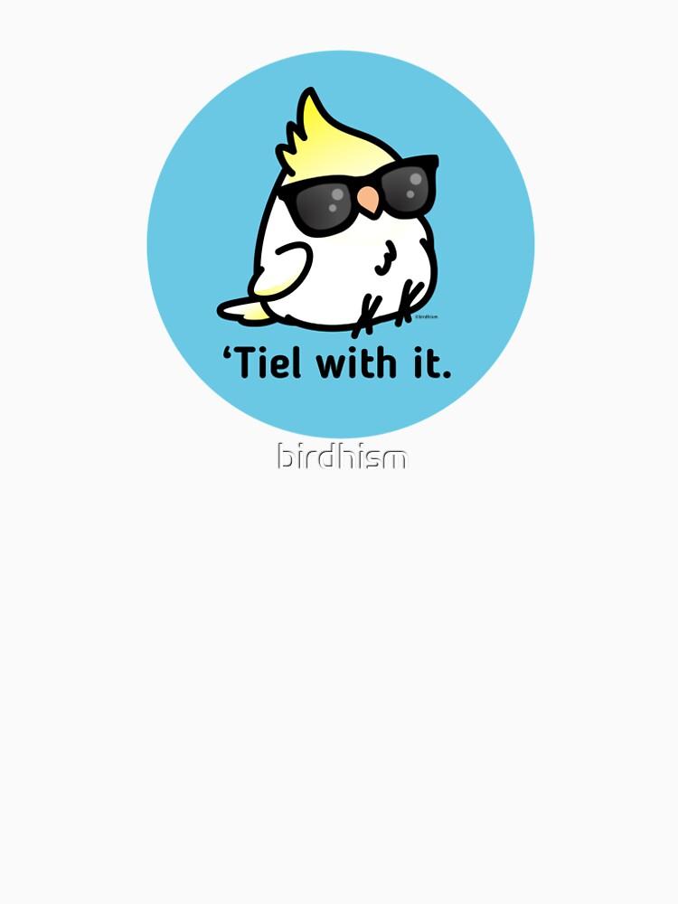 Tiel damit von birdhism