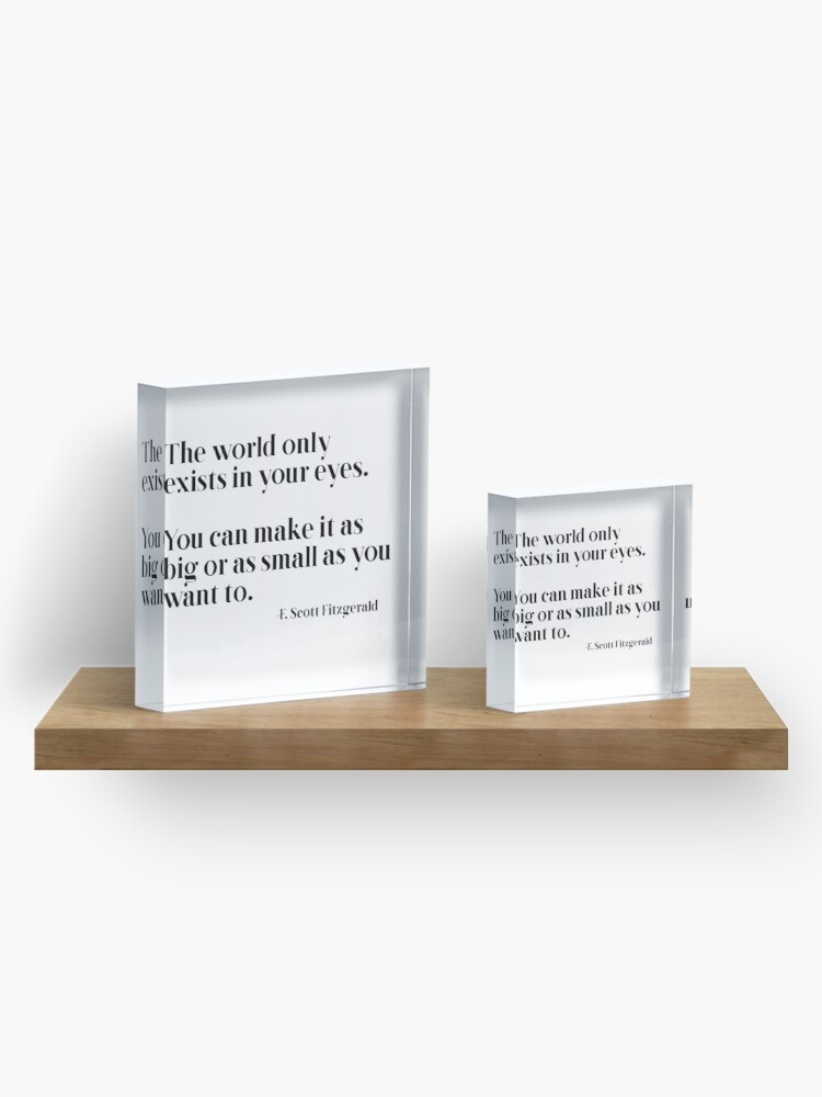 Alternate view of The world only exists in your eyes Acrylic Block