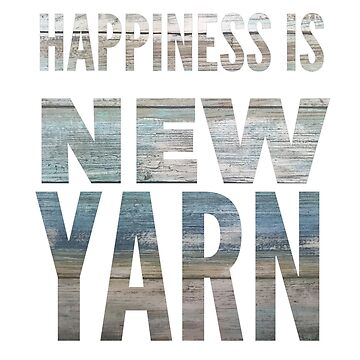 Happiness is new yarn by KristinOmdahl