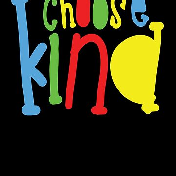Choose Kind T-Shirt by GOATsOfficial