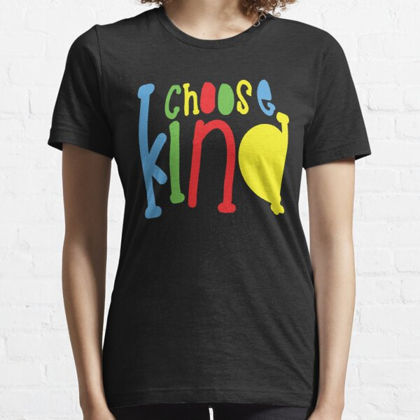 Choose Kind T-Shirt Essential T-Shirt